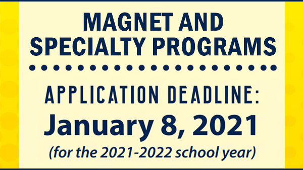 Magnet and Specialty Programs, Applications due Jan. 4, 2019